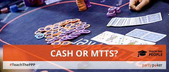 cash games or tournaments